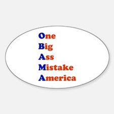 Obama: One Big Ass Mistake America Oval Decal