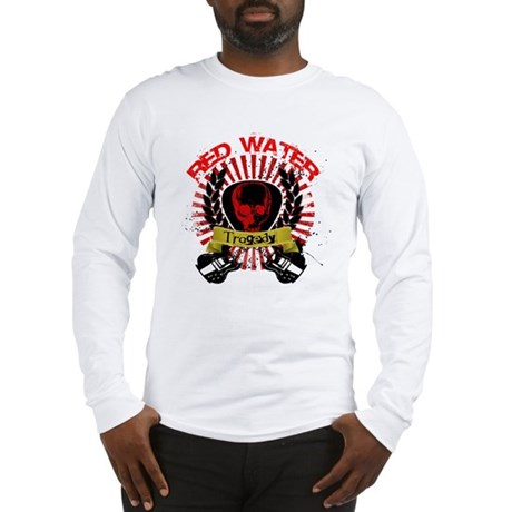 Red Water Tragedy Long Sleeve T-Shirt