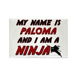 my name is paloma and i am a ninja Rectangle Magne