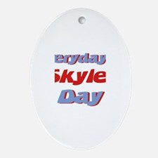 Everyday is Skyler Day Oval Ornament