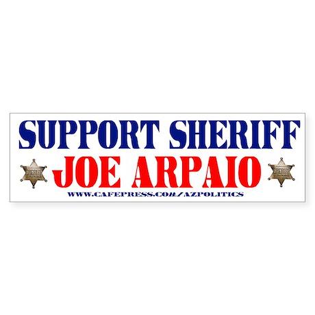 SUPPORT SHERIFF JOE ARPAIO! Bumper Sticker