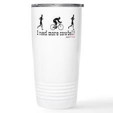 I need more cowbell duathlon Travel Mug