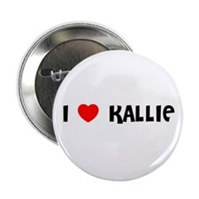 I LOVE KALLIE Button