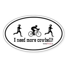 I need more cowbell duathlon Oval Decal