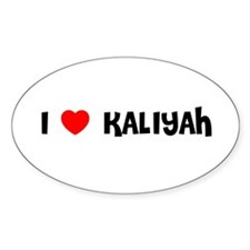 I LOVE KALIYAH Oval Decal