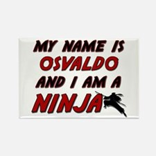 my name is osvaldo and i am a ninja Rectangle Magn