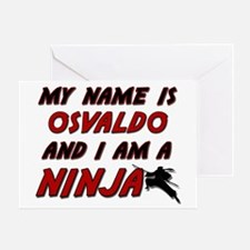 my name is osvaldo and i am a ninja Greeting Card