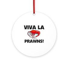 Viva La Prawns Ornament (Round)