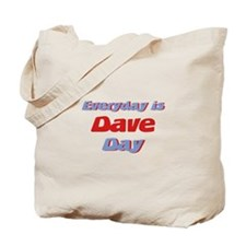 Everyday is Dave Day Tote Bag