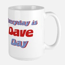 Everyday is Dave Day Mug