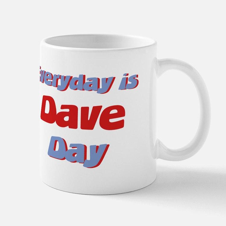 Everyday is Dave Day Mug