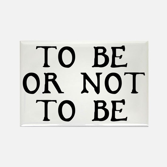 To Be Or Not To Be Rectangle Magnet (10 pack)