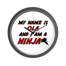 my name is ola and i am a ninja Wall Clock