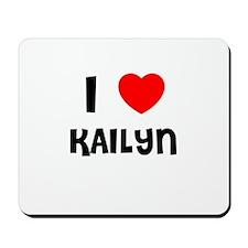 I LOVE KAILYN Mousepad