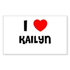 I LOVE KAILYN Rectangle Decal