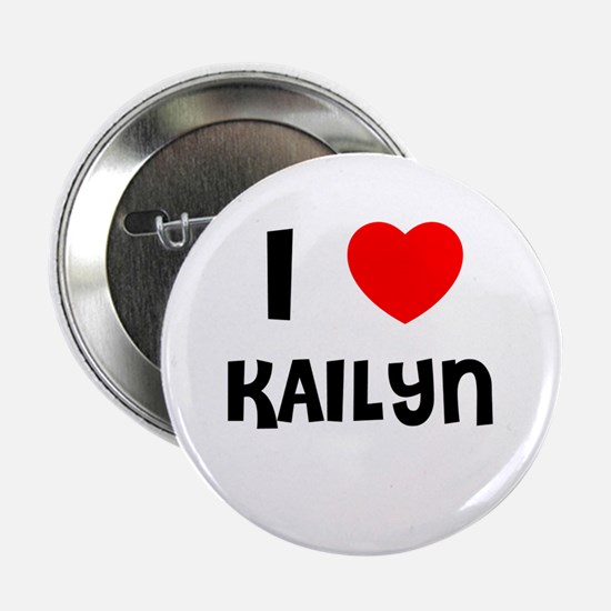 I LOVE KAILYN Button