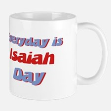 Everyday is Isaiah Day Mug