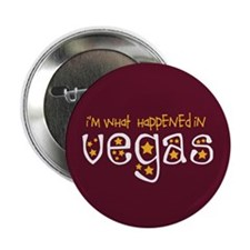 "I'm What Happened In Vegas 2.25"" Button"