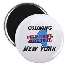 ossining new york - been there, done that Magnet