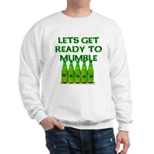 Let's Get Ready To Mumble Sweatshirt