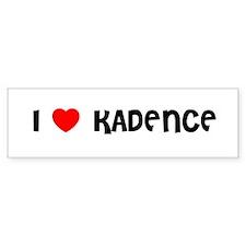 I LOVE KADENCE Bumper Bumper Sticker