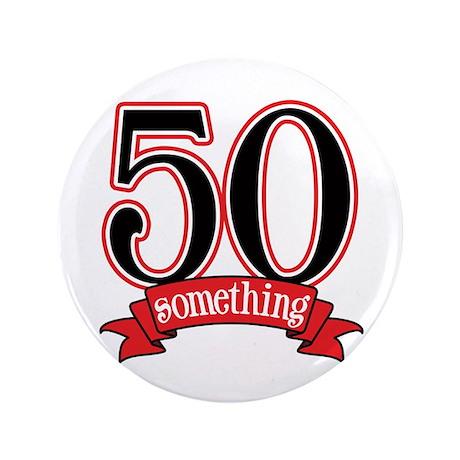 "50 Something 50th Birthday 3.5"" Button"