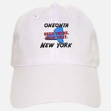 oneonta new york - been there, done that Baseball Baseball Cap
