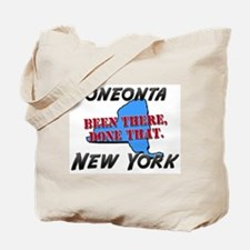 oneonta new york - been there, done that Tote Bag