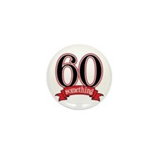 60 Something, 60th Birthday Mini Button