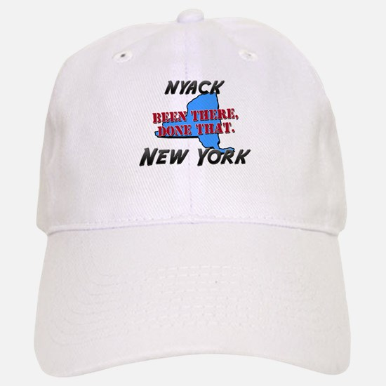 nyack new york - been there, done that Baseball Baseball Cap