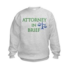 Attorney in Brief Sweatshirt