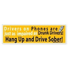 Hang up and drive sober! Bumper Bumper Sticker
