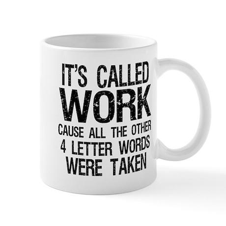 It's called work.. Mug
