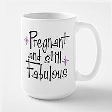 Pregnant and Still Fabulous Large Mug