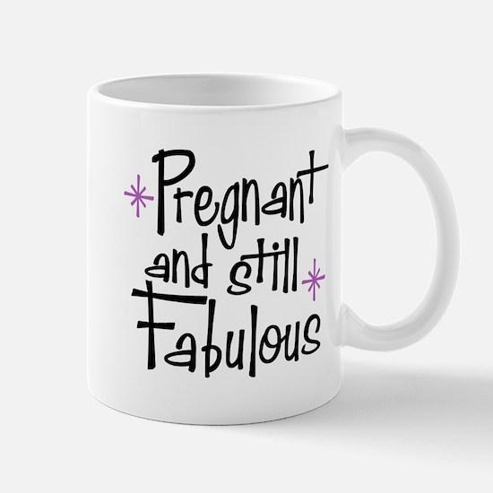 Pregnant and Still Fabulous Mug