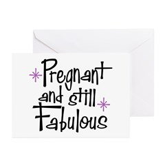 Pregnant and Still Fabulous Greeting Cards (Pk of
