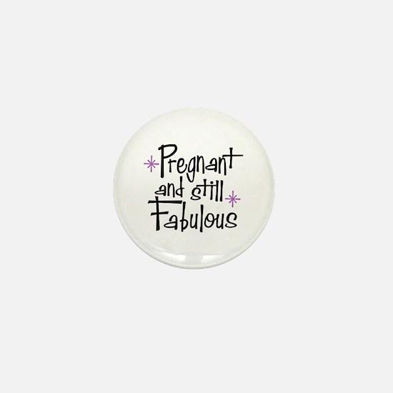 Pregnant and Still Fabulous Mini Button