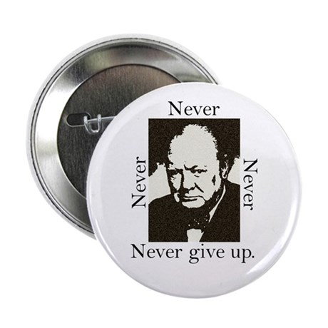 """""""Never Give Up"""" 2.25"""" Button"""