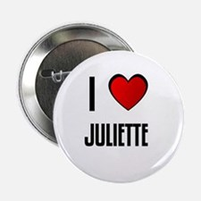 I LOVE JULIETTE Button