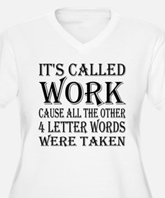It's called work.. T-Shirt