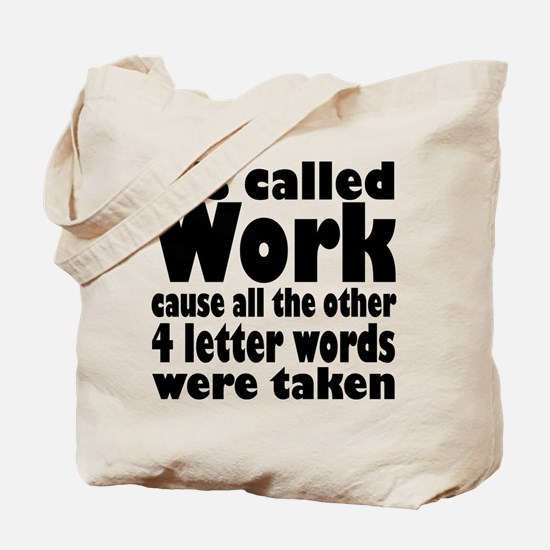 It's called work.. Tote Bag