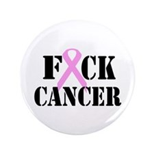 "F*CK Cancer 3.5"" Button"