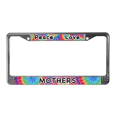 Peace Love Mothers License Plate Frame