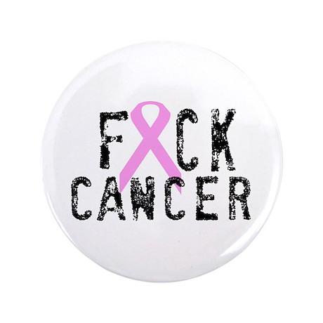 """F*CK Cancer 3.5"""" Button"""