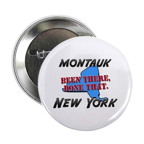 "montauk new york - been there, done that 2.25"" But"