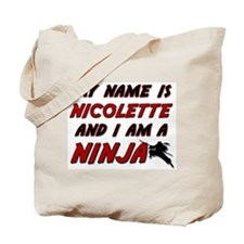my name is nicolette and i am a ninja Tote Bag