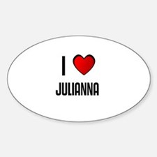 I LOVE JULIANNA Oval Decal
