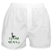 A Leprechaun Made Me Do It Boxer Shorts