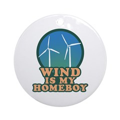 Wind Is My Homeboy Ornament (Round)