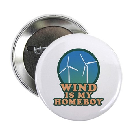 """Wind Is My Homeboy 2.25"""" Button"""